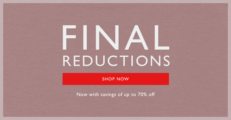 Final sale reductions. Save up to 50%