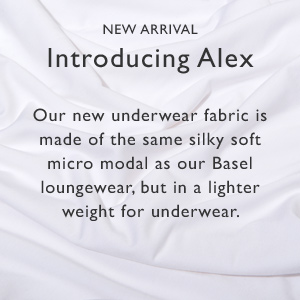 our new underwear fabric is made of the same silky soft micro modal as our Basel loungewear, but in a lighter weight for underwear