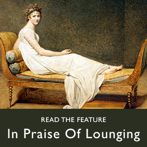 In Praise of Lounging